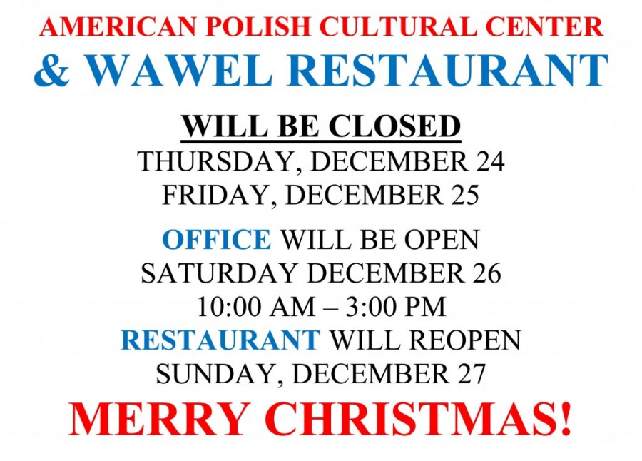 American polish cultural center wawel restaurant will be for Are there any restaurants open on christmas day