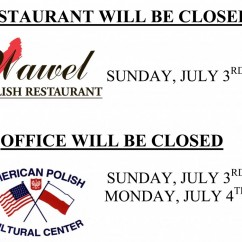 RESTAURANT WILL BE CLOSED ON SUNDAY, JULY 3rd. OFFICE WILL BE CLOSED ON SUNDAY, JULY 3rd AND ON MONDAY, JULY 4th. HAVE A GREAT 4th OF JULY WEEKEND!