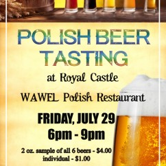 Polish Beer Tasting – Friday, July 29, 2016, 6:00 pm – 9:00 pm